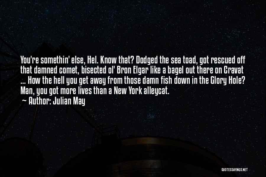 Julian May Quotes 1368301