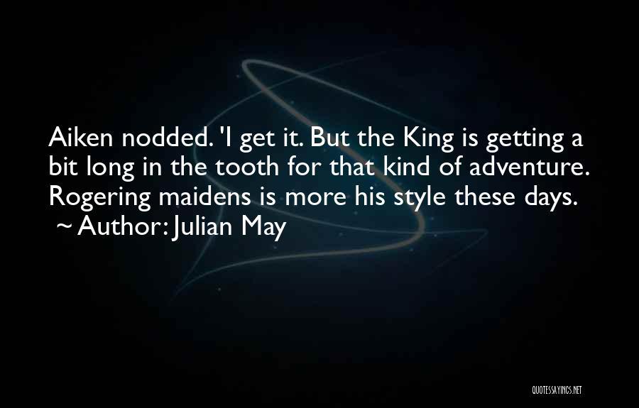 Julian May Quotes 1576209
