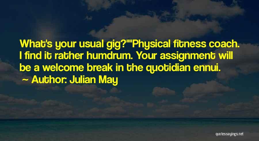 Julian May Quotes 2107522