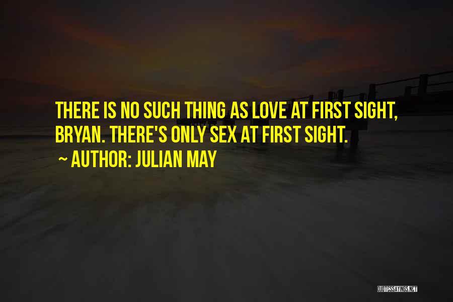 Julian May Quotes 552198