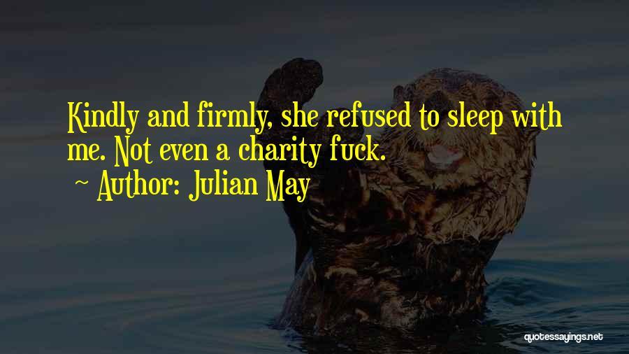 Julian May Quotes 758428
