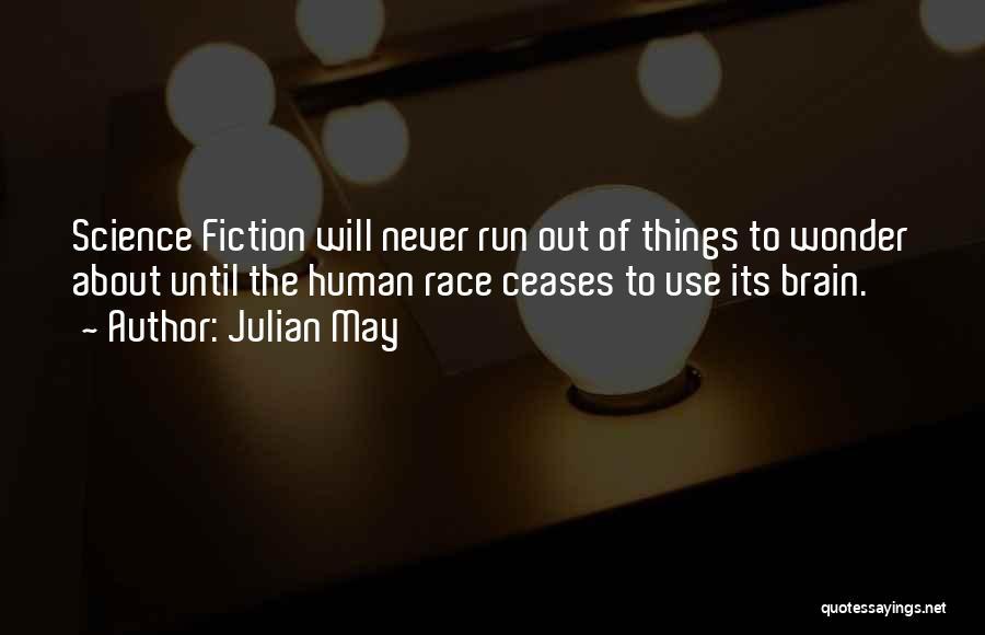 Julian May Quotes 811491