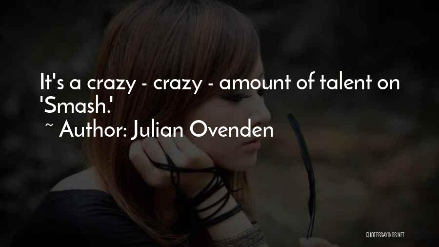 Julian Ovenden Quotes 1818640