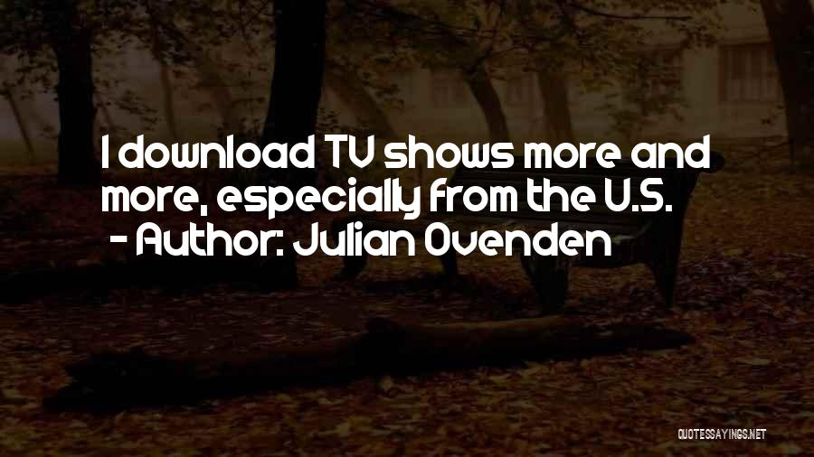 Julian Ovenden Quotes 822464