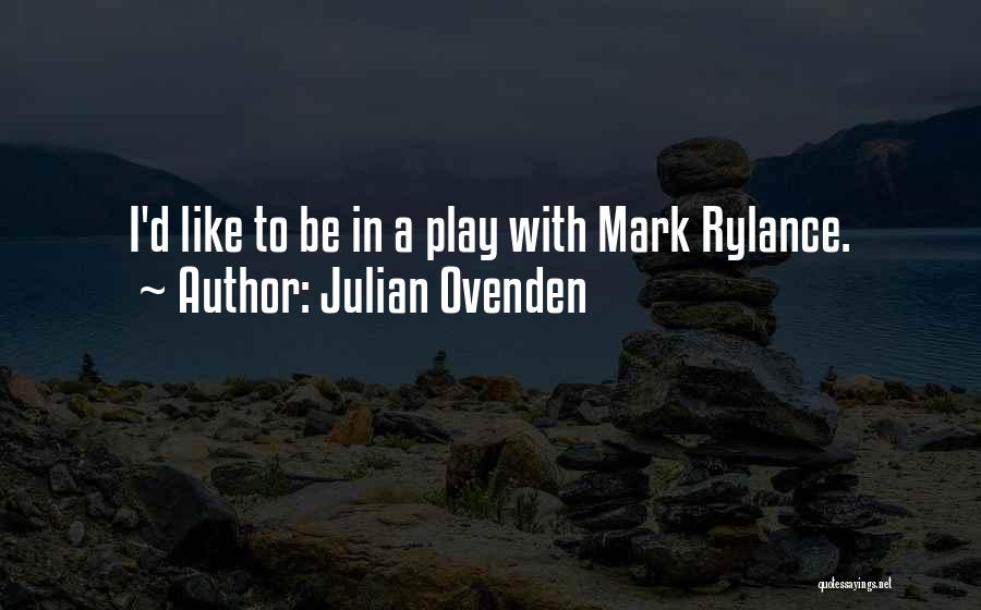 Julian Ovenden Quotes 962822