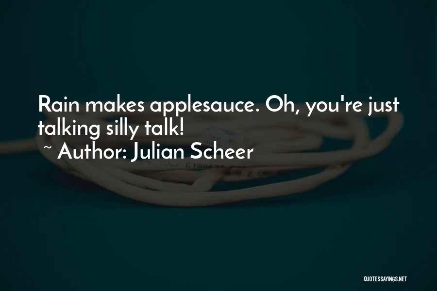 Julian Scheer Quotes 888670