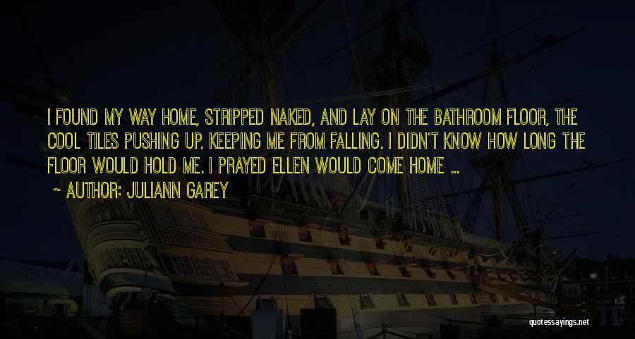 Juliann Garey Quotes 1843732
