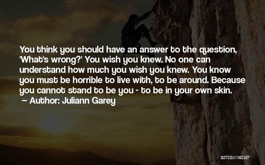 Juliann Garey Quotes 1893977