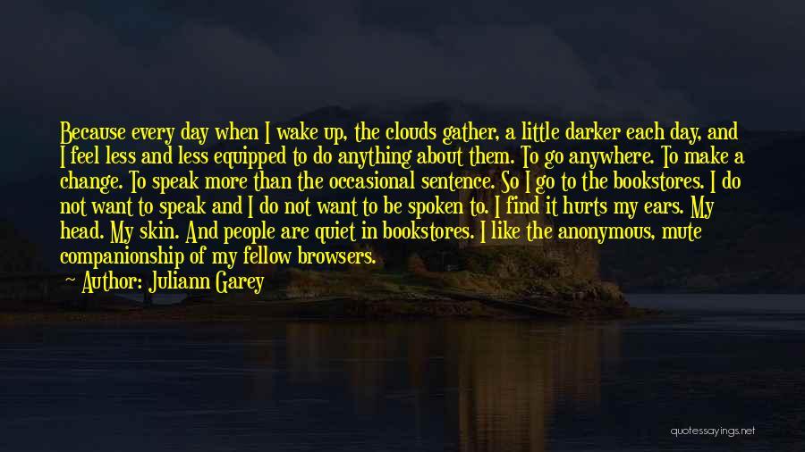 Juliann Garey Quotes 1962646