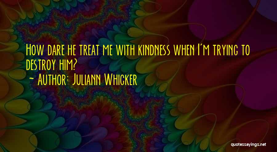 Juliann Whicker Quotes 1159766