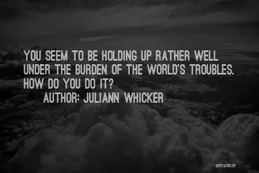 Juliann Whicker Quotes 1532665