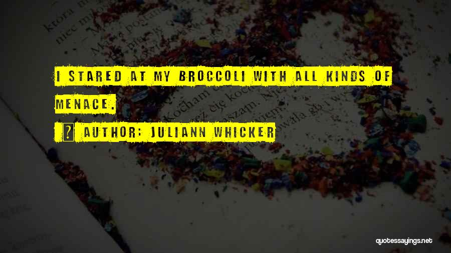 Juliann Whicker Quotes 851402