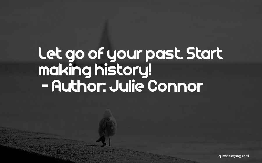 Julie Connor Quotes 1093483