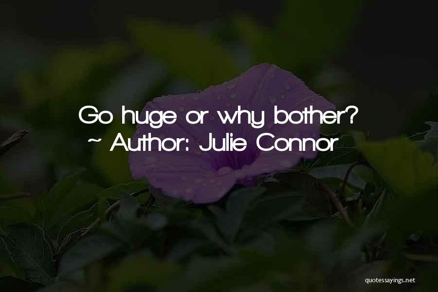 Julie Connor Quotes 1148551