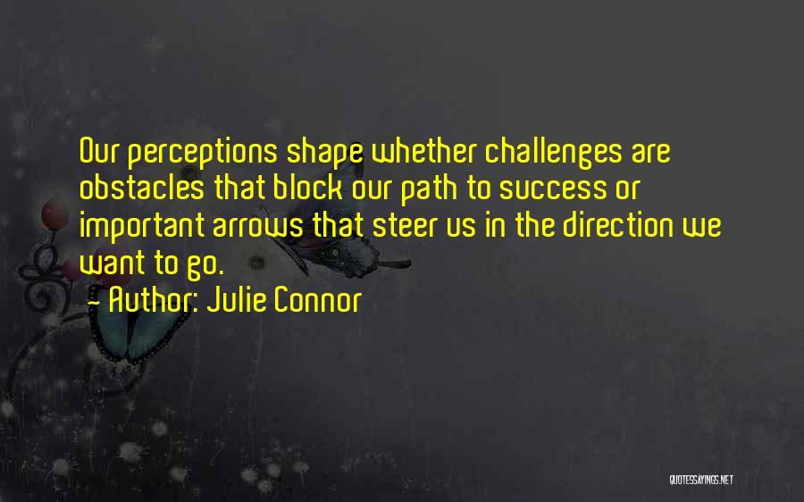 Julie Connor Quotes 900608