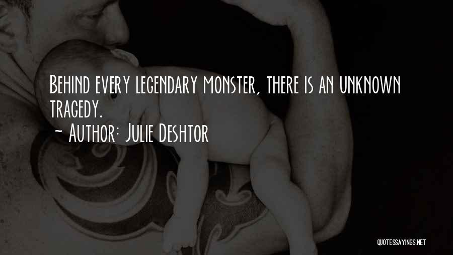 Julie Deshtor Quotes 268872