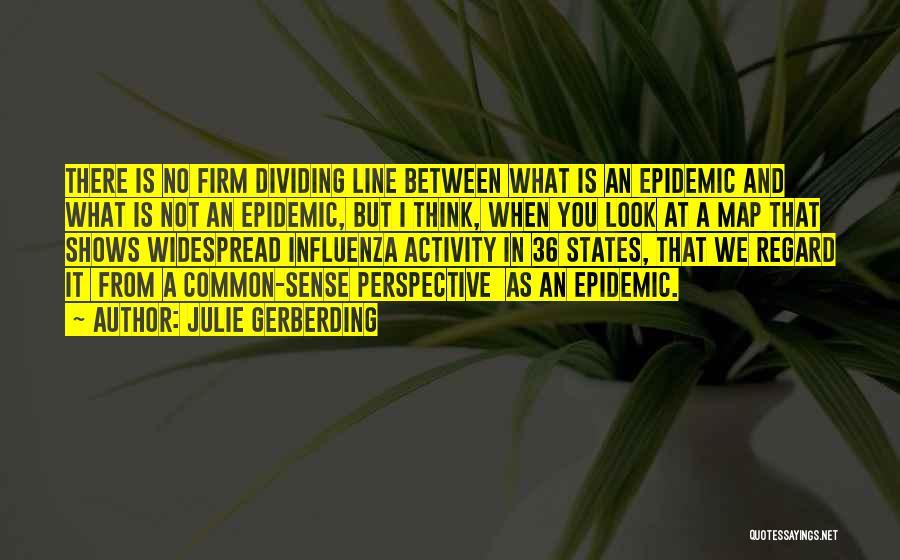 Julie Gerberding Quotes 1394247
