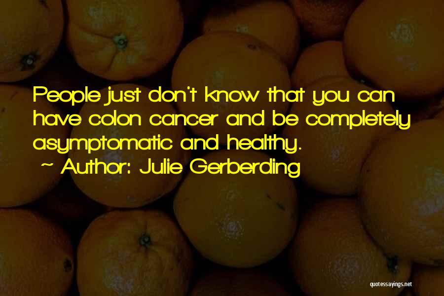 Julie Gerberding Quotes 822233