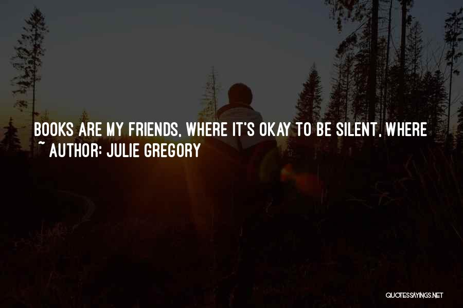 Julie Gregory Quotes 1084972