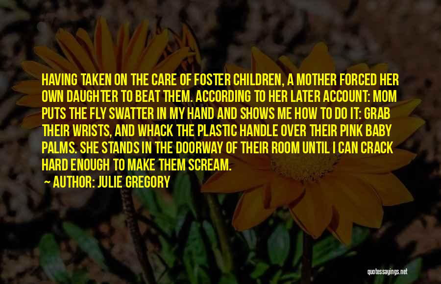 Julie Gregory Quotes 1502077