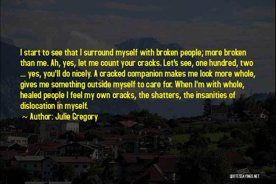 Julie Gregory Quotes 1649805