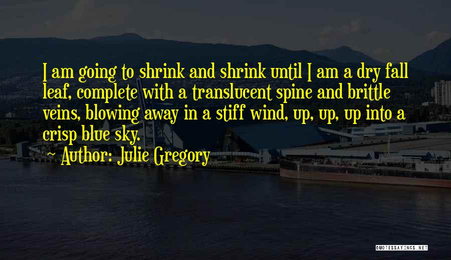 Julie Gregory Quotes 305781