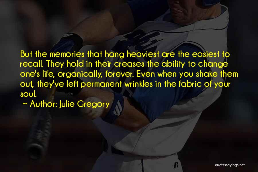 Julie Gregory Quotes 358257