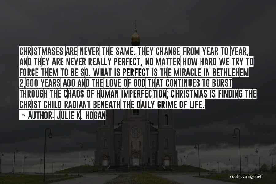 Julie K. Hogan Quotes 1481827
