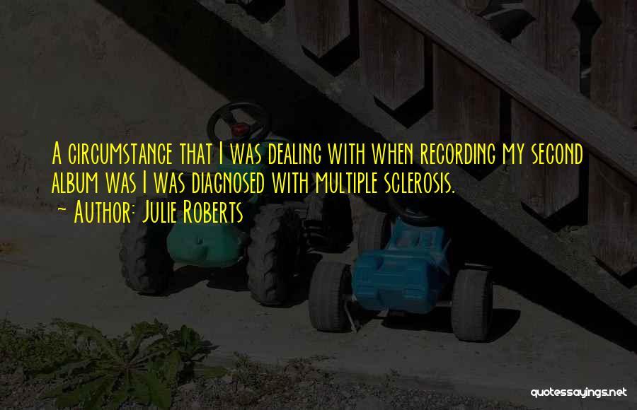 Julie Roberts Quotes 1525785