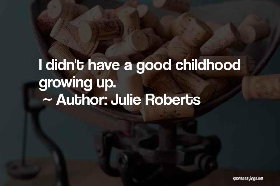 Julie Roberts Quotes 1753248