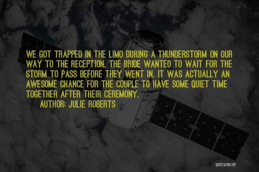 Julie Roberts Quotes 2079521