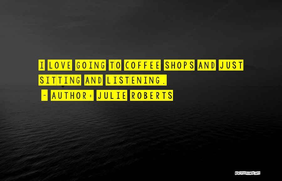 Julie Roberts Quotes 292921