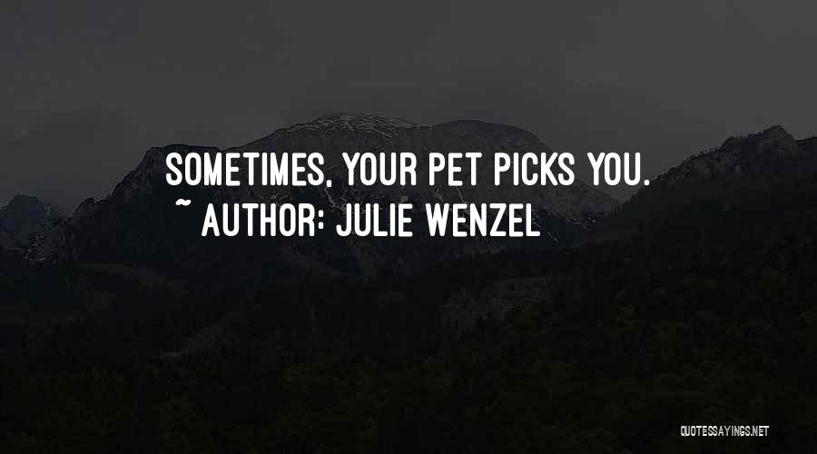 Julie Wenzel Quotes 276037