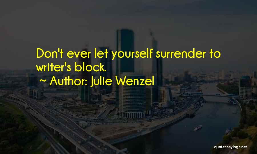 Julie Wenzel Quotes 510834