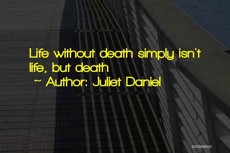 Juliet Daniel Quotes 1994946