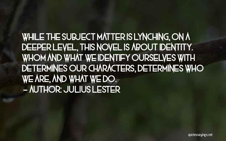 Julius Lester Quotes 1093151