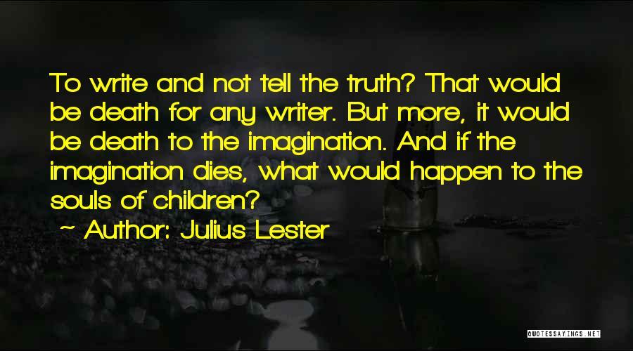 Julius Lester Quotes 1508830