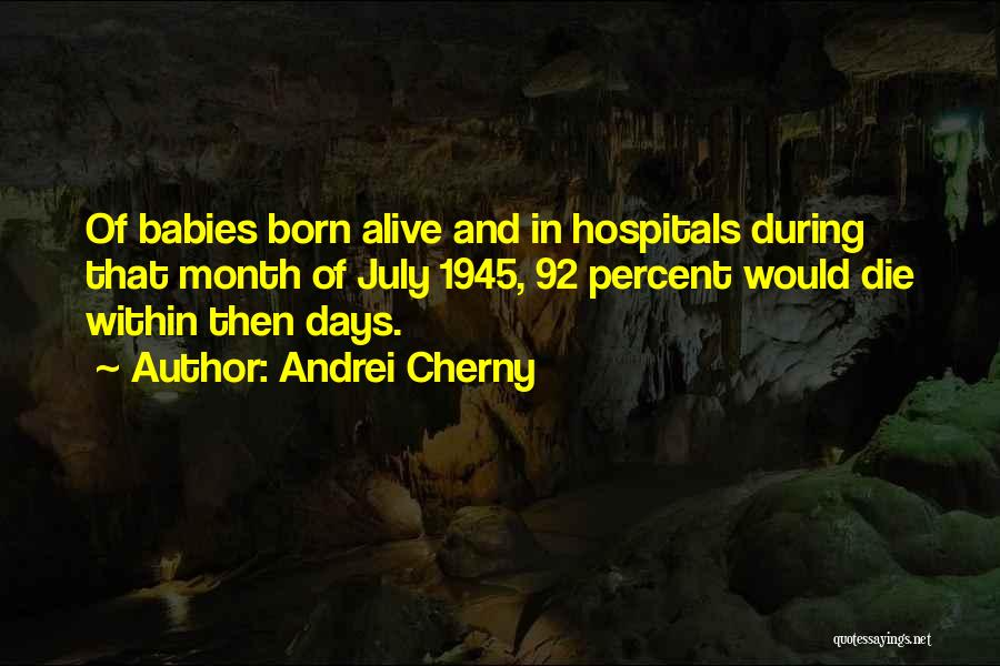 July Born Quotes By Andrei Cherny