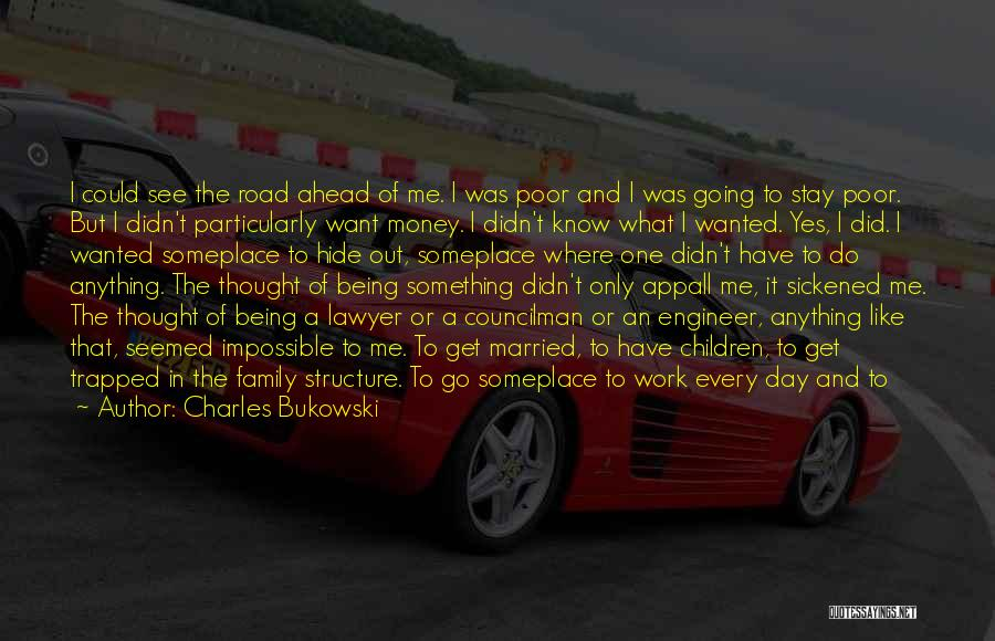 July Born Quotes By Charles Bukowski