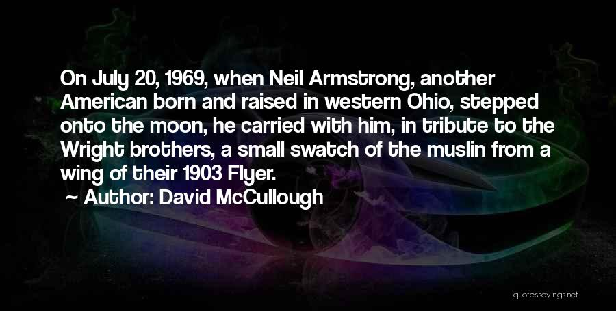 July Born Quotes By David McCullough