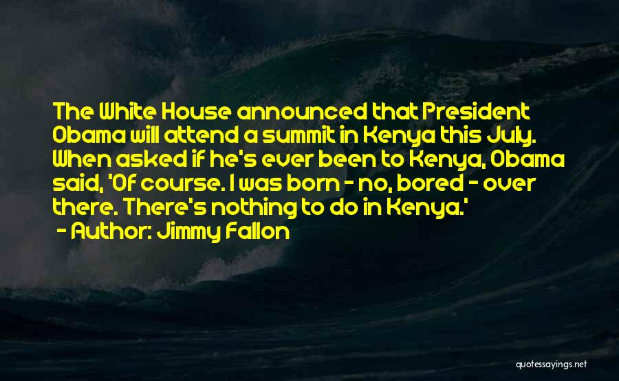 July Born Quotes By Jimmy Fallon