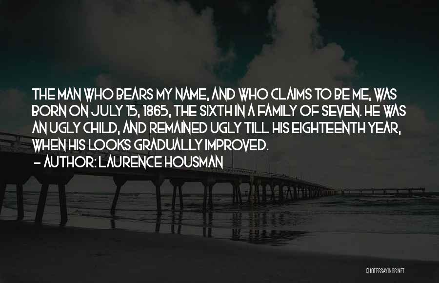 July Born Quotes By Laurence Housman