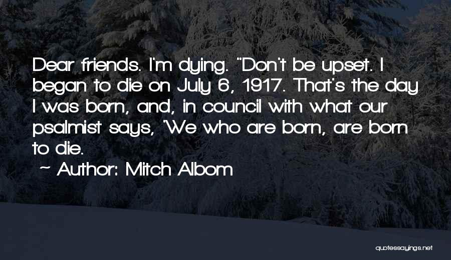 July Born Quotes By Mitch Albom