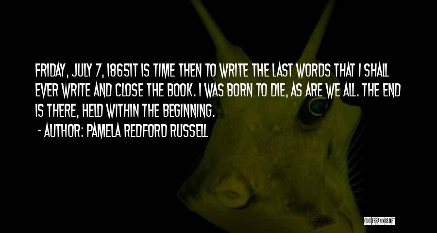 July Born Quotes By Pamela Redford Russell