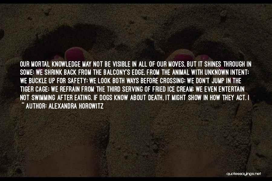 Jump Off The Edge Quotes By Alexandra Horowitz