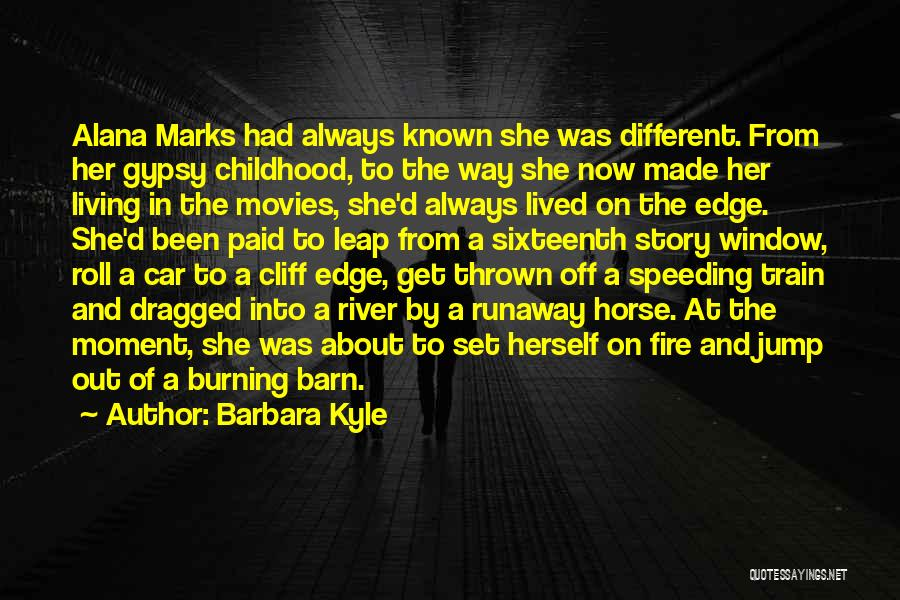 Jump Off The Edge Quotes By Barbara Kyle