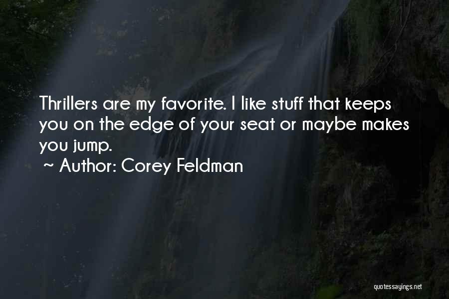 Jump Off The Edge Quotes By Corey Feldman