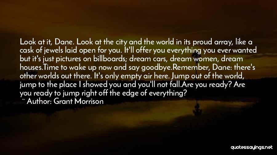 Jump Off The Edge Quotes By Grant Morrison