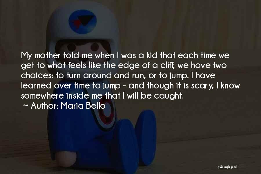 Jump Off The Edge Quotes By Maria Bello