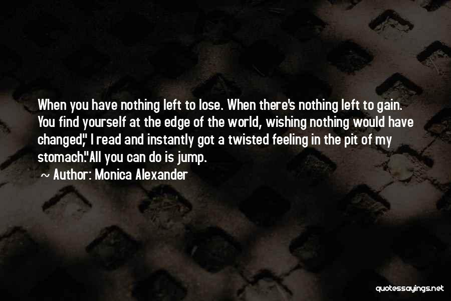 Jump Off The Edge Quotes By Monica Alexander